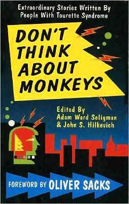 Don't Think about Monkeys : Extraordinary Stories by People with Tourette Syndrome