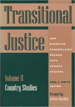 Transitional Justice: How Emerging Democracies Reckon with Former Regimes, Volume II: Country Studies