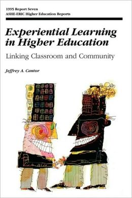 Experiential Learning in Higher Education: Linking Classroom and Community