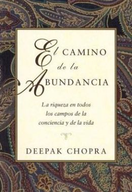 El camino de la abundancia (Creating Affluence: The A-to-Z Steps to a Richer Life)