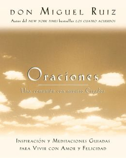 Oraciones: Una comunión con nuestro Creador (Prayers: A Communion with our Creator)