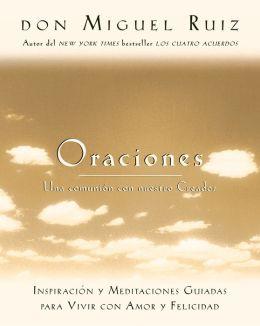 Oraciones: Una comunión con nuestro Creador (Prayers: A Communion with our Creator)