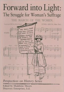 Forward into Light: The Struggle for Women's Suffrage