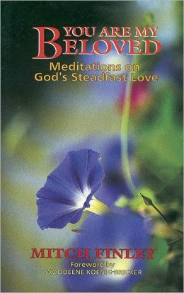 You Are My Beloved; Meditations on God's Steadfast Love
