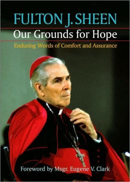 Our Grounds for Hope: Enduring Words of Comfort and Assurance