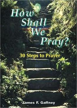 How Shall We Pray?