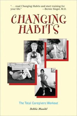 Changing Habits: The Total Caregivers' Workout
