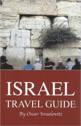 Israel Travel Guide: Celebrating Israel's 60th Anniversary