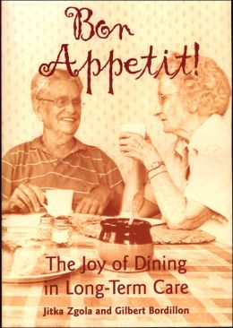 Bon Appetit!: The Joy of Dining in Long-Term Care