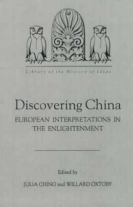 Discovering China: European Interpretations in the Enlightenment