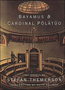 Bayamus and Cardinal Polatuo: Two Novels
