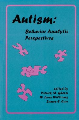 Autism: Behavior Analytic Perspectives