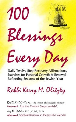 100 Blessings Every Day: Daily Twelve Step Recovery Affirmations, Exercises for Personal Growth & Renewal Reflecting Seasons of the Jewish Year?