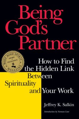 Being God's Partner: How to Find the Hidden Link between Spirituality and Your Work