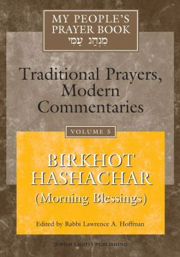 My People's Prayer Book, Volume 5: Birkhot Hashachar?(Morning Blessings)