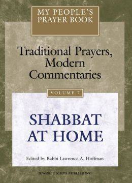My People's Prayer Book: Traditional Prayers, Modern Commentary: Shabbat at Home