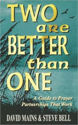 Two Are Better than One: A Guide to Prayer Partnerships That Work