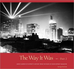 The Way It Was, Part 2: More Glimpses of Detroit's History from the Pages of Hour Detroit Magazine
