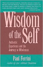 Wisdom of the Self; Authentic Experience and the Journey to Wholeness