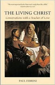 Living Christ: Conversations with a Teacher of Love