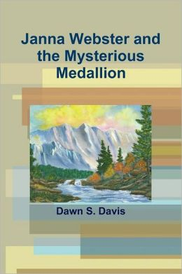 Janna Webster And The Mysterious Medallion