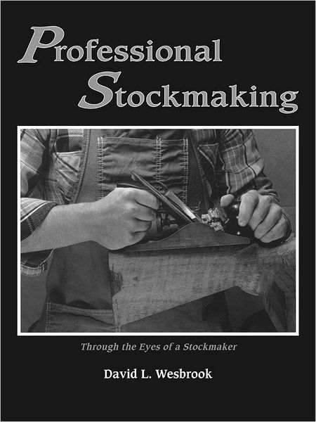 Professional Stockmaking: Through the Eyes of a Stockmaker