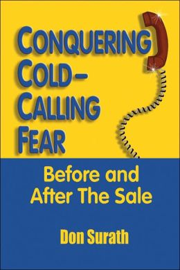 Conquering Cold-Calling Fear before and after the Sale