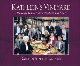 Kathleen's Vineyard: The Fetzer Family Matriarch Shares Her Story