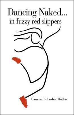 Dancing Naked...in Fuzzy Red Slippers