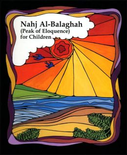 Nahj Al-Balaghah (Peak of Eloquence) for Children