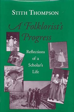 Folklorist's Progress: Reflections of a Scholar's Life