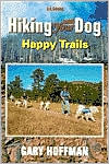 Hiking with Your Dog: What You Really Need to Know when Taking Your Dog Hiking or Backpacking