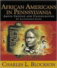 African Americans in Pennsylvania: Above Ground and Underground