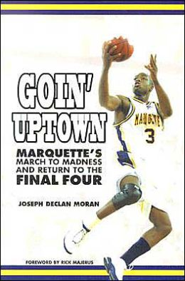 Goin' Uptown: Marquette's March to Madness & Return to Final Four