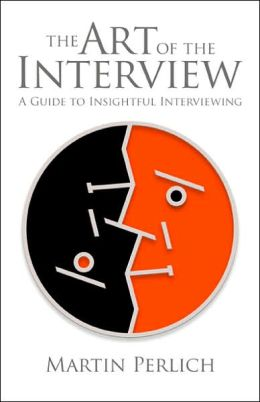 The Art of the Interview: A Guide to Insightful Interviewing