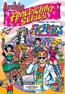 Archie Americana Series, Volume 5: Best of the Eighties, Book 1