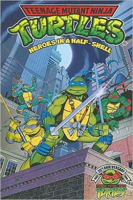 The Teenage Mutant Ninja Turtles #1: Heroes in a Half Shell