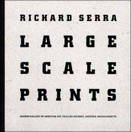 Richard Serra: Large Scale Prints