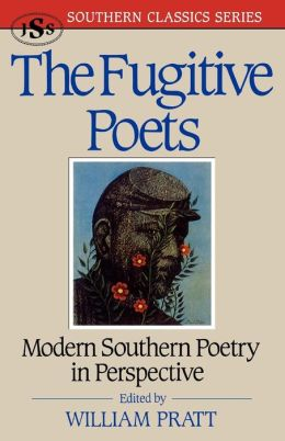 Fugitive Poets: Modern Southern Poetry in Perspective