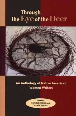 Through the Eye of the Deer: An Anthology of Native American Women Writers
