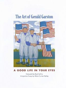 The Art of Gerald Garston: A Good Life in Your Eyes