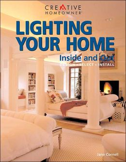 Lighting Your Home: Inside and Out