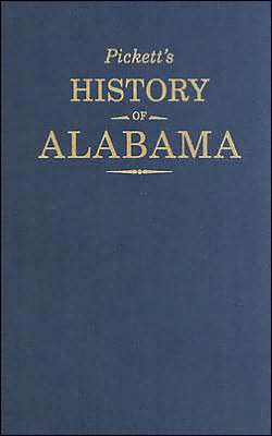 Pickett's History of Alabama: And Incidentally of Georgia and Mississippi from the Earliest Period