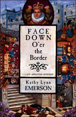 Face Down o'er the Border (Lady Appleton Series #10)