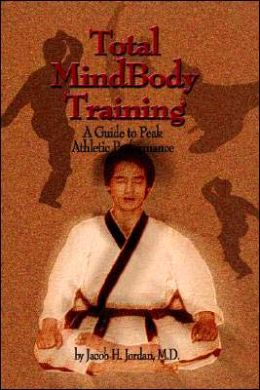 Total Mind Body Training: A Guide to Peak Athletic Performance