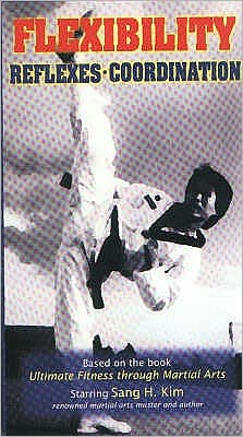 Martial Arts Fitness Series: Flexibility Reflexes Coordination