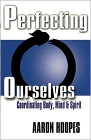Perfecting Ourselves: Coordinating Body, Mind and Spirit