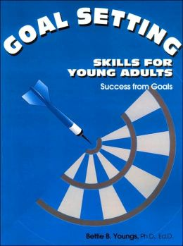 Goal Setting Skills for Young Adults: Success from Goals