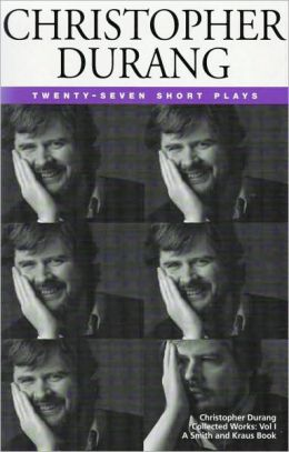Christopher Durang: Twenty-Seven Short Plays