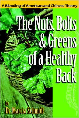 The Nuts, Bolts and Greens of a Healthy Back: A Blending of American and Chinese Theory